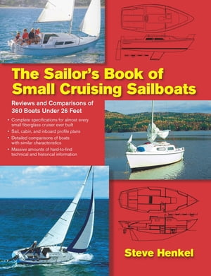 The Sailor's Book of Small Cruising Sailboats : Reviews and Comparisons of 360 Boats Under 26 Feet: Reviews and Comparisons of 360 Boats Under 26 Feet