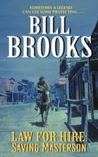 Law for Hire: Saving Masterson by Bill Brooks