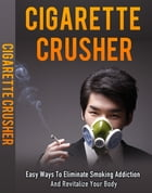 Cigarette Crusher by Anonymous