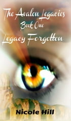 Legacy Forgotten: Book 1 by Nicole Hill