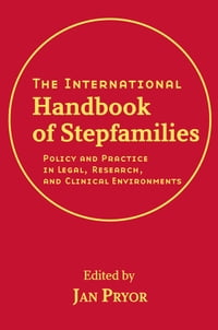 The International Handbook of Stepfamilies: Policy and Practice in Legal, Research, and Clinical…