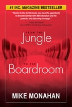 From the Jungle to the Boardroom by Mike Monahan