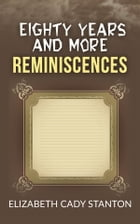 Eighty Years and More; Reminiscences 1815-1897 by Elizabeth Cady Stanton