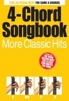 4-Chord Songbook: More Classic Hits by Wise Publications