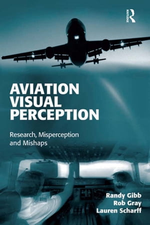 Aviation Visual Perception Research,  Misperception and Mishaps