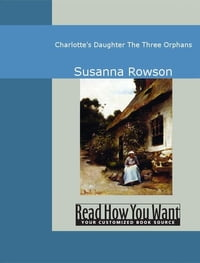 Charlotte's Daughter: The Three Orphans
