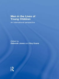 Men in the Lives of Young Children: An international perspective