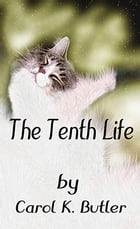 The Tenth Life by Carol Butler