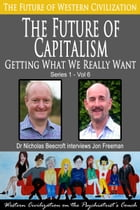The Future of Capitalism: Getting What We Really Want by Nicholas Beecroft