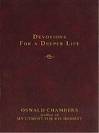 Contemporary Classic/Devotions for a Deeper Life by Oswald Chambers