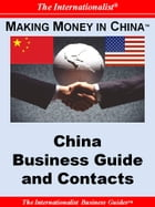 Making Money in China: China Business Guide and Contacts by Patrick W. Nee