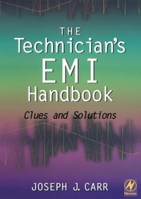 The Technician's EMI Handbook: Clues and Solutions