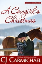 A Cowgirl's Christmas by C. J. Carmichael