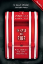 In Case of Fire: Please Remain Calm Then Slowly Rebuild Your Life by Kingsley Publishing