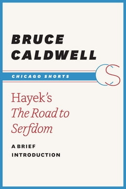 Book Hayek's The Road to Serfdom: A Brief Introduction by Bruce Caldwell