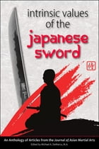 Intrinsic Values of the Japanese Sword by Andrew Tharp