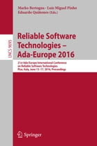 Reliable Software Technologies – Ada-Europe 2016: 21st Ada-Europe International Conference on Reliable Software Technologies, Pisa, Italy, June 13-17, by Eduardo Quiñones