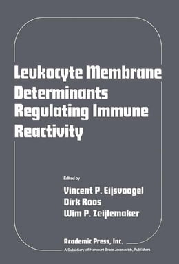 Book Leukocyte membrane determinants regulating immune reactivity by Vincent P. Eijsvoogel