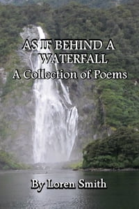 As If Behind a Waterfall: A Collection of poems