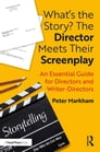 What's the Story? The Director Meets Their Screenplay Cover Image
