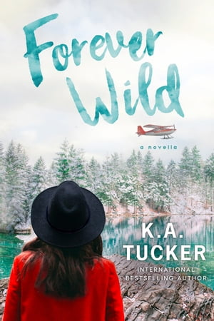 Forever Wild: A Novella by K.A. Tucker