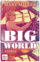 Big World: Storys by Mary Miller