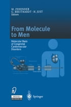 From Molecule to Men: Molecular Basis of Congenital Cardiovascular Disorders by M. Zehender