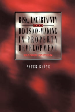Book Risk, Uncertainty and Decision-Making in Property by Byrne, P.
