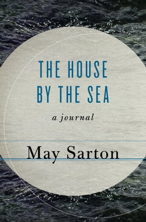 The House by the Sea A Journal