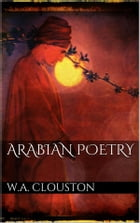 Arabian poetry by W.a. Clouston