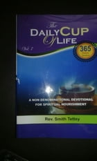 THE DAILY CUP OF LIFE: Living Hope Publications, #8 by Smith Tettey