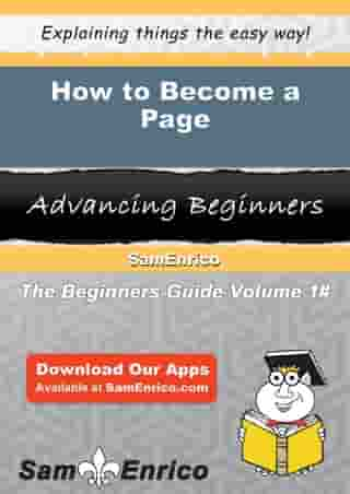How to Become a Page: How to Become a Page by Cheree Holcomb