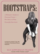 Bootstraps: A Woman's Guide to Personal Power – The Story of Nine Powerful Survivors by Sue Kipperman