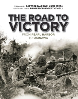 Book The Road to Victory: From Pearl Harbor to Okinawa by Dale Dye