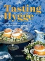 Tasting Hygge: Joyful Recipes for Cozy Days and Nights Cover Image