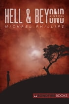 Hell and Beyond: A Novel by Michael Phillips