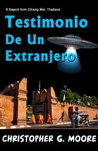 Testimonio De Un Extranjero (Spanish Edition) by Christopher G. Moore