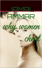 why women cheat by jamal ammar