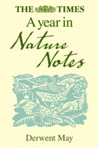 The Times A Year in Nature Notes by Derwent May