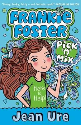 Book Pick 'n' Mix (Frankie Foster, Book 2) by Jean Ure