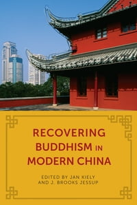 Recovering Buddhism in Modern China