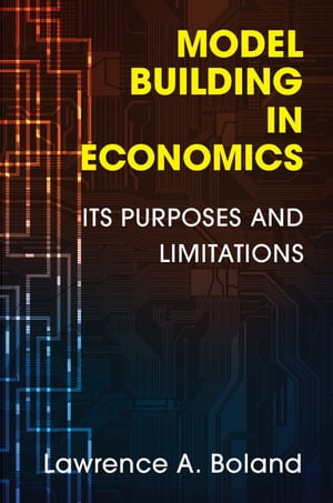 Model Building in Economics Its Purposes and Limitations
