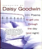 101 Poems to Get You Through the Day (and Night) by Daisy Goodwin