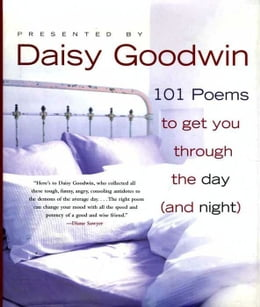 Book 101 Poems to Get You Through the Day (and Night) by Daisy Goodwin