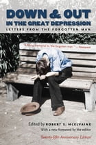 Down and Out in the Great Depression: Letters from the Forgotten Man by Robert S. McElvaine