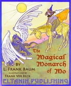 The Magical Monarch of Mo [illustrated] by L. Frank Baum