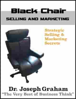 Black Chair - Selling and Marketing: 5 by Joseph Graham