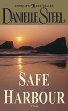 Safe Harbour: A Novel by Danielle Steel
