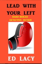 Lead with Your Left by Ed Lacy