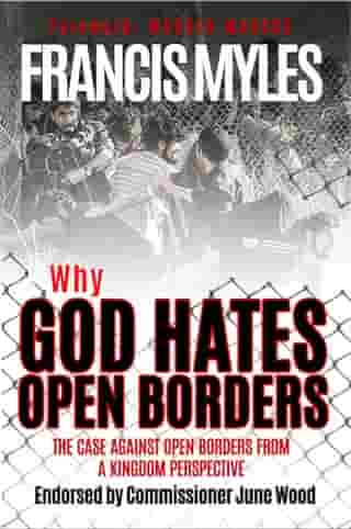 Why God Hates Open Borders: The Case Against Open Borders from a Kingdom Perspective